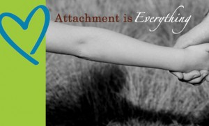attachment is everything